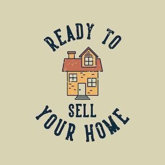 집을 판매 할 준비가 된 빈티지 슬로건 타이포그래피