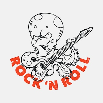 Vintage slogan typography rock 'n roll octopus playing guitar