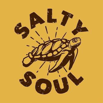 Vintage slogan typography salty soul