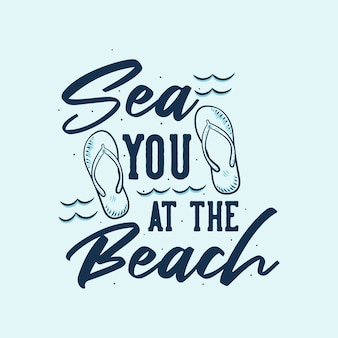 Vintage slogan typography sea you at the beach