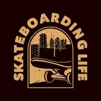 Винтажный лозунг типографии скейтбординг жизнь для дизайна футболки