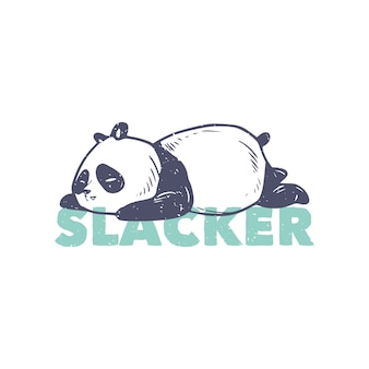 Vintage slogan typography slacker sleeping panda for t shirt design