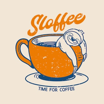 Vintage slogan typography sloffee time for coffee slow loris sleeps in a coffee cup