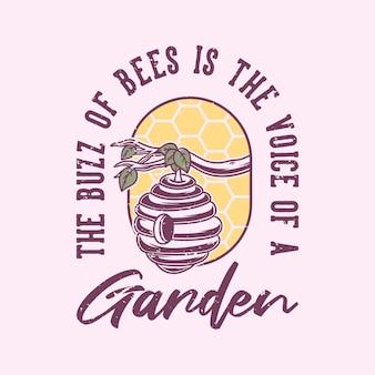 Винтажная типография с слоганом: жужжание пчел - это голос сада