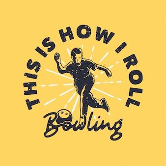 Винтажная типография с слоганом: вот как я катаю боулинг