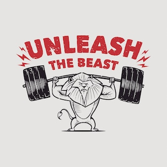Vintage slogan typography unleash the beast lion raised the barbell