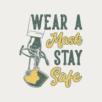 ヴィンテージスローガンのタイポグラフィは、たわごとのデザインのために安全を保つマスクを着用してください