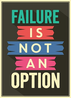 Vintage style anti failure quote