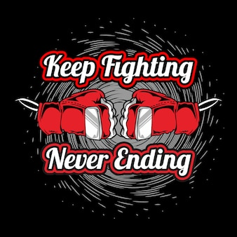Vintage style quote about keep fighting never ending hand drawing