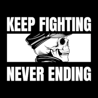 Vintage style skull wit text keep fighting never ending