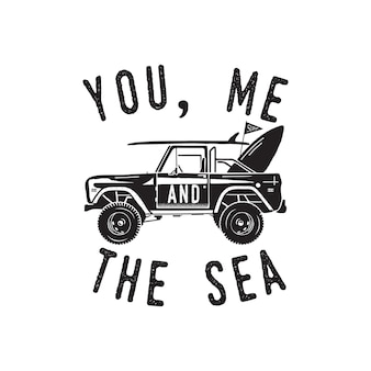 Vintage surf logo print design for t-shirt and other uses. you, me and the sea typography quote calligraphy and surfing car icon. unusual hand drawn summer graphic patch emblem. stock vector isolated.