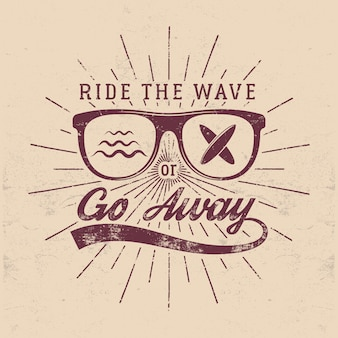 Vintage surfing graphics and emblem, ride the wave or go away illustration