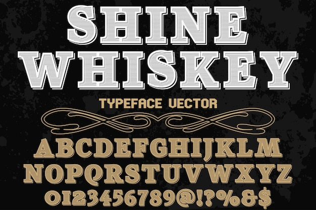 Vintage typeface alphabetical graphic style shine whiskey