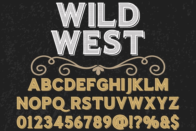 Vintage typeface alphabetical graphic style wild west