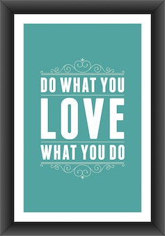 Vintage typographic quote  do what you love, love what you do poster