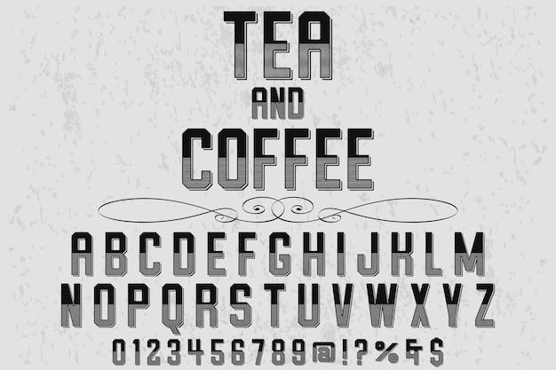 Vintage typography alphabet font design tea and coffee