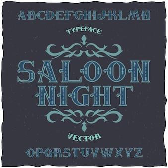 Nome del carattere tipografico vintage saloon night. buono da usare in qualsiasi stile retrò.
