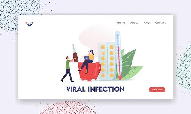 Шаблон целевой страницы вирусной инфекции. больной крошечный женский персонаж сидит на огромной чашке с горячим напитком рядом с таблетками и термометром, мужчина приносит средство для лечения. мультфильм люди векторные иллюстрации