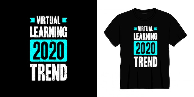 Virtual learning 2020 trend typography t-shirt design