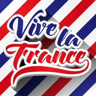 Vive la france, bastille day, 14th of july, france celebrate