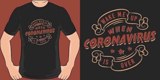 Wake me up when coronavirus is over unique and trendy motivation quote t shirt design