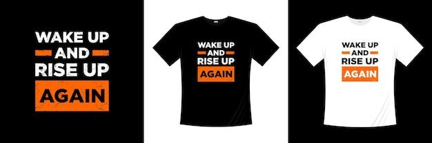 Просыпайся и вставай снова типографский дизайн футболки.