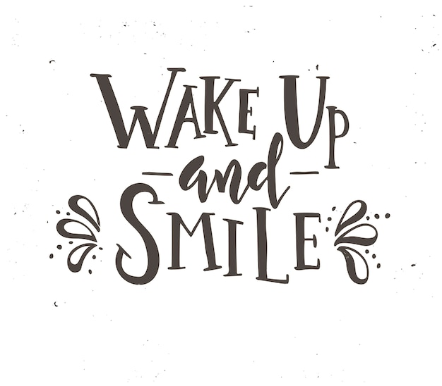 Просыпайся и улыбайся каллиграфический дизайн