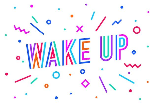 目を覚ます。バナー、吹き出し、ポスターとステッカーのコンセプト、テキスト付きの幾何学的なスタイルが目覚めます。テキストと動機付けのメッセージが付いたカラフルなバナーバナー、ポスターのために目を覚ます。