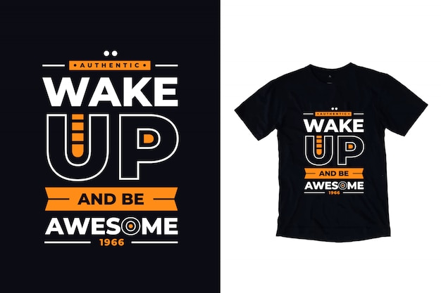 Wake up and be awesome modern typography quote