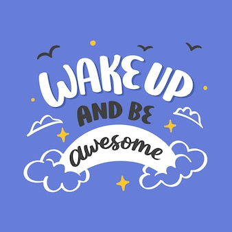 Wake up and be awesome vector lettering typography quote poster inspiration motivation