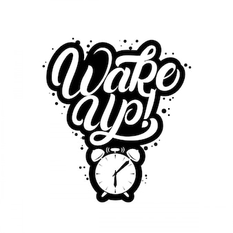 Wake up hand written lettering quote with alarm clock.