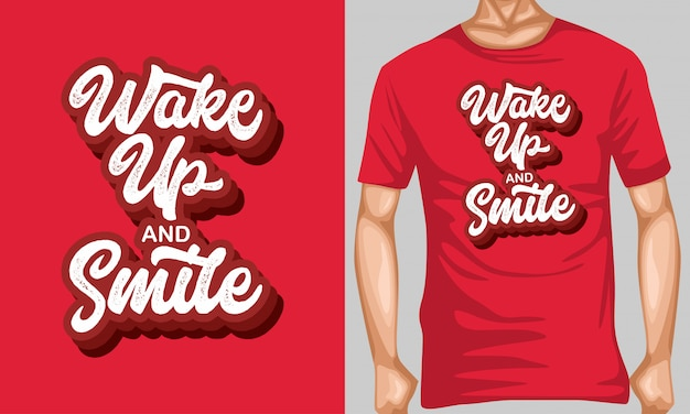 Wake up and smile lettering typography quotes for t-shirt design