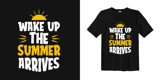 Wake up, the summer arrives. quote about summer season for t-shirt design