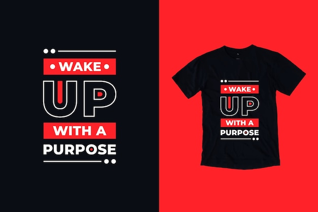 Wake up with a purpose quotes t shirt design