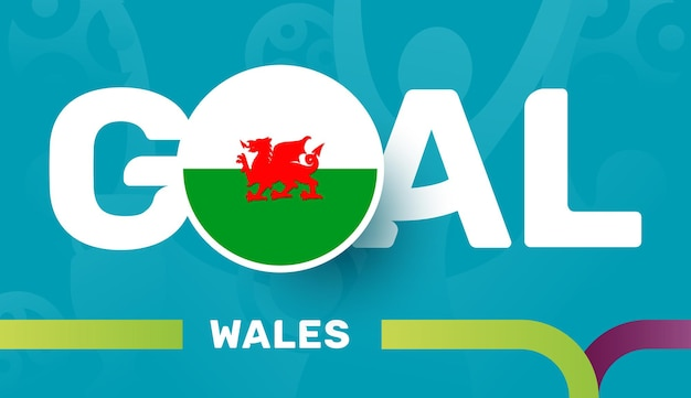 Wales flag and slogan goal on european 2020 football background