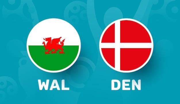 Матч 1/8 финала против дании против уэльса, чемпионат европы по футболу 2020 векторная иллюстрация. матч чемпионата по футболу 2020 года против команд вступительный спортивный фон.