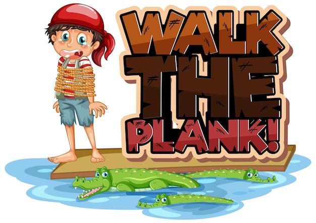 Walk the plank font banner with a pirate boy on the plank