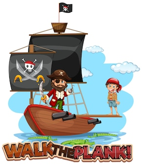 Walk the plank font banner with pirate cartoon character with pirate ship