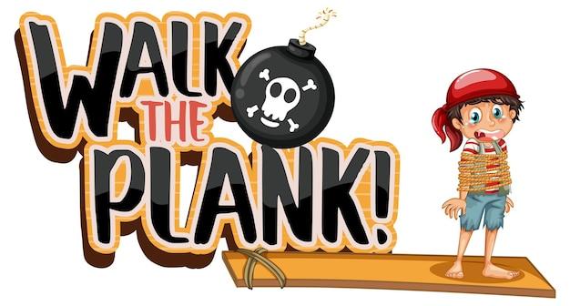 Баннер шрифта walk the plank с мультипликационным персонажем пиратского мальчика