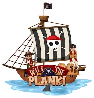 Прогулка по доске шрифта с пиратским кораблем на белом фоне