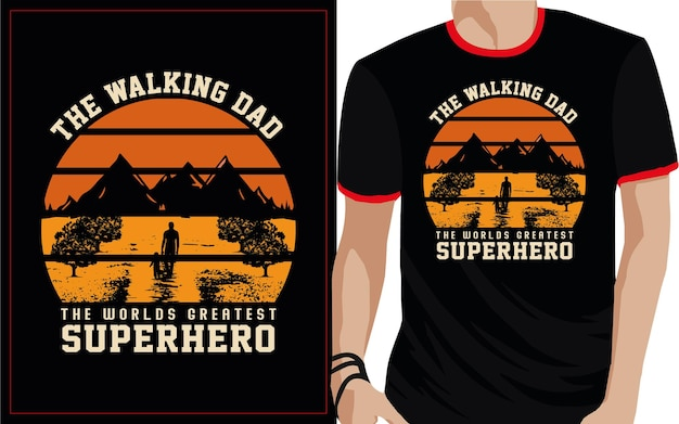 The walking dad the worlds greatest superhero typography t shirt design