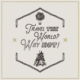 ワンダーラストレトロポスター。サイン-世界を旅してみませんかレトロなラフスタイルのヴィンテージタイポグラフィラベル。