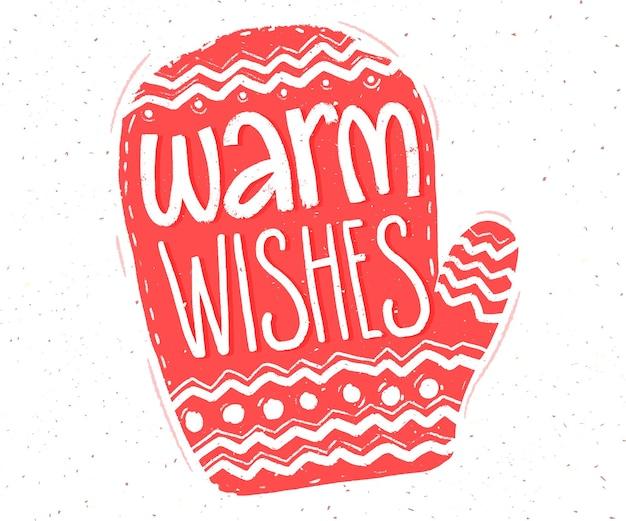 따뜻한 소원. 크리스마스 카드와 태그를 위한 빨간 벙어리 장갑 모양의 핸드 레터링.