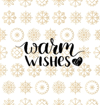Warm wishes lettering design on snowflakes background. christmas or new year seamless pattern for greeting card template. happy holidays poster concept.