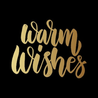 Warm wishes. lettering phrase on dark background. design element for poster, card, banner.