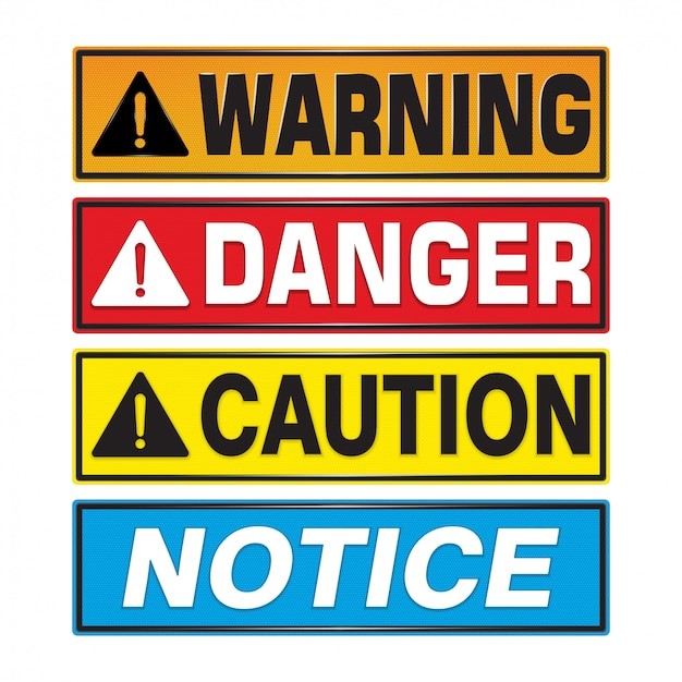Warning, danger, caution, notice sign.