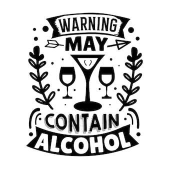 Предупреждение может содержать алкоголь типография premium vector tshirt design цитата шаблон