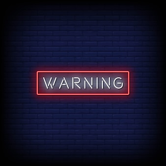 Warning neon signs style text