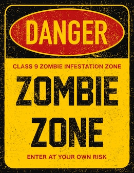 Warning sign danger zombie area