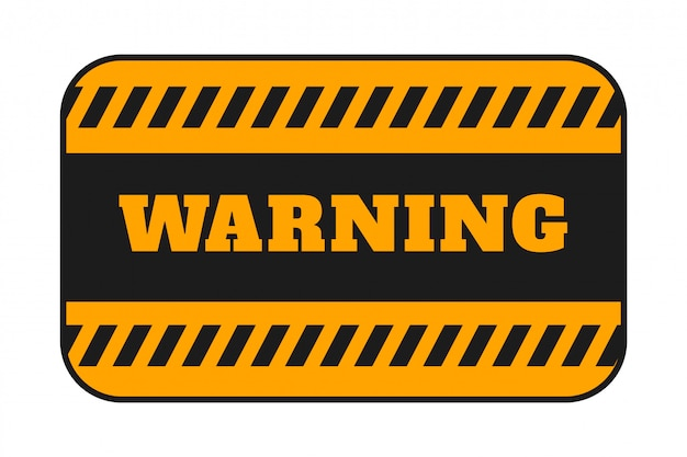 Warning signage with black stripes background design